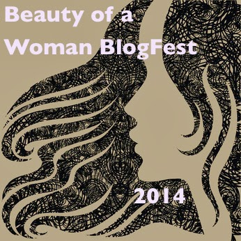 Beauty of a Woman BlogFest 2014