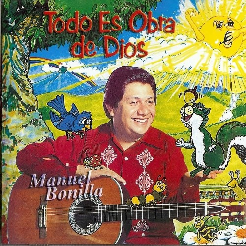 Manuel Bonilla-Todo Es Obra De Dios-