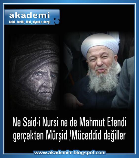 Ne Said-i Nursi nede Mahmut Efendi gerçekten Mürşid Müceddid değiller