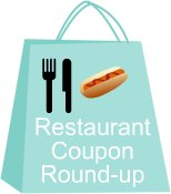 Restaurant Coupon Round Up