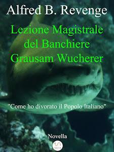 Lezione Magistrale del Banchiere Grausam Wucherer