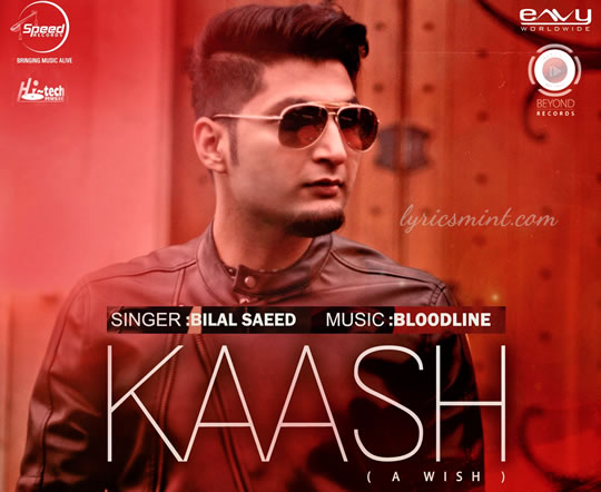 Kaash - Bilal Saeed