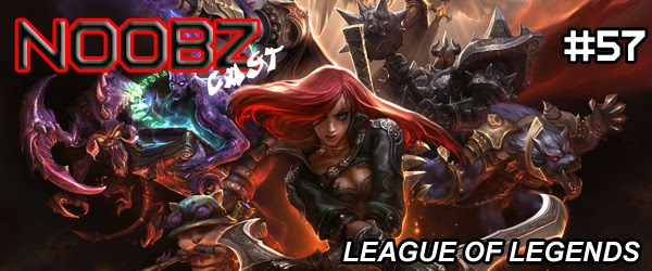 Podcast league of legends lol games Noobzcast