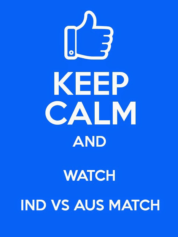 India vs Australia Keep Calm and watch world cup 2015 Whatsapp Profile pics