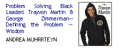 Problem Solving Black Leaders Trayvon Martin & George Zimmerman-- Defining the Problem -- Wisdom
