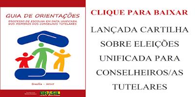http://www.sdh.gov.br/assuntos/bibliotecavirtual/criancas-e-adolescentes/publicacoes-2015/pdfs/guia-de-orientacoes-processo-de-escolha-em-data-unificadados-membros-dos-conselhos-tutelares