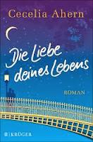 http://www.amazon.de/Die-Liebe-deines-Lebens-Roman/dp/3810501514/ref=sr_1_4?ie=UTF8&qid=1381304909&sr=8-4&keywords=ahern%2C+cecilia