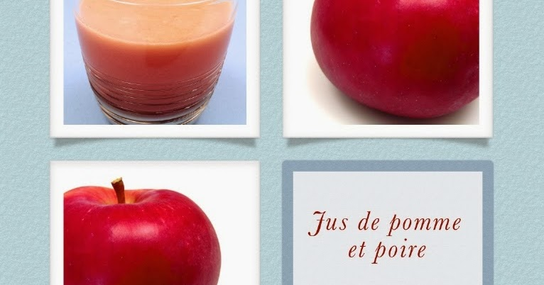 1 recette de jus sant jus de pomme et poire. Black Bedroom Furniture Sets. Home Design Ideas