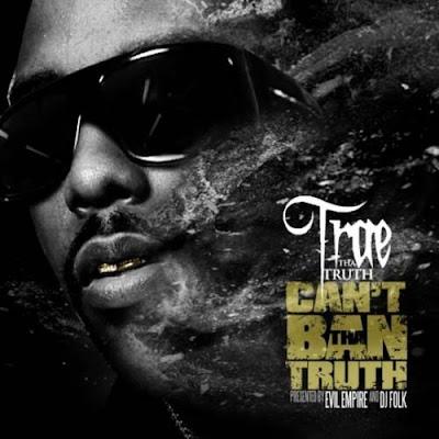 Trae_Tha_Truth-Cant_Ban_Tha_Truth-(Bootleg)-2010-WEB