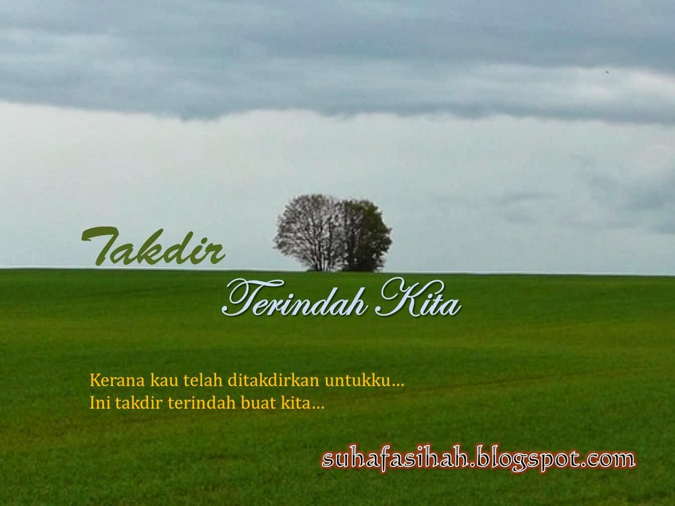 http://suhafasihah.blogspot.com/2013/12/di-sebalik-langsir-takdir-terindah-kita.html