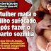 Em Mâncio Lima, mulher mata o filho sufocado após fazer o parto sozinha