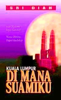 KUALA LUMPUR DI MANA SUAMIKU