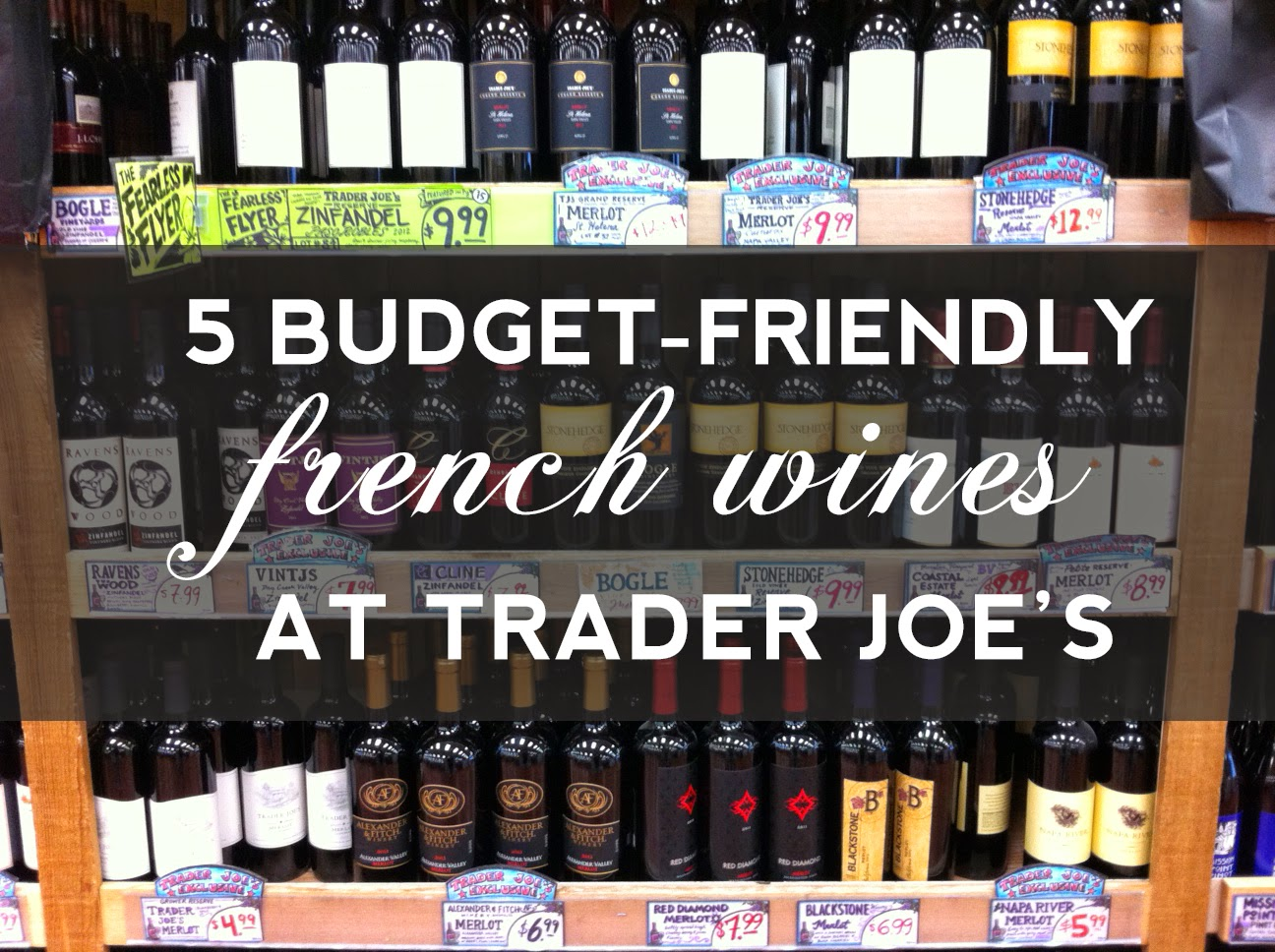 Five Budget Friendly French Wines at Trader Joe's from Seeds & Thorns Blog
