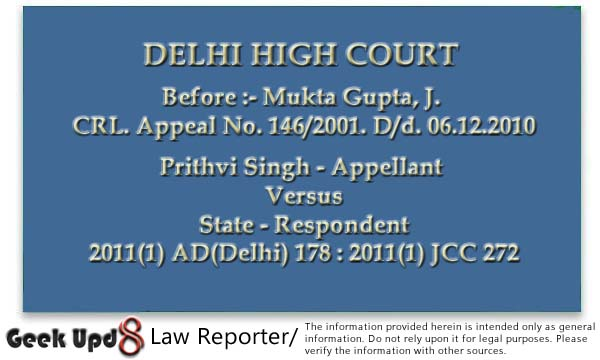 Prithvi Singh Versus State 2011(1) AD(Delhi) 178 - Contradiction in Testimony of Witnesses - Acquittal of Co-accused Persons