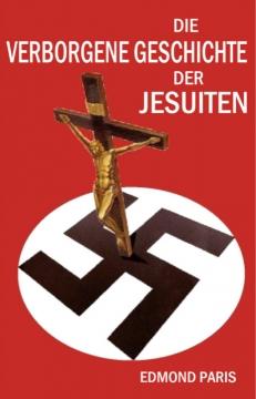 Edmond Paris-Die Verborgene Geschichte Der Jesuiten-