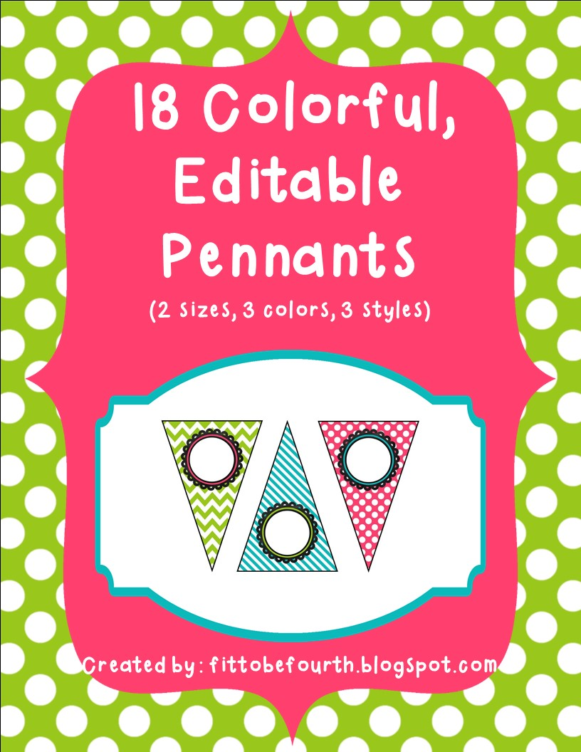 http://www.teacherspayteachers.com/Product/Fun-Editable-Pennants-in-Pink-Turquoise-and-Lime-Green-1283498