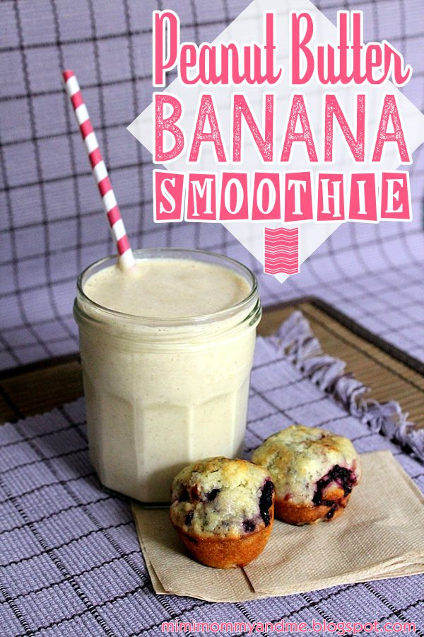 Peanut Butter Banana Smoothie | Mimi, Mommy and Me