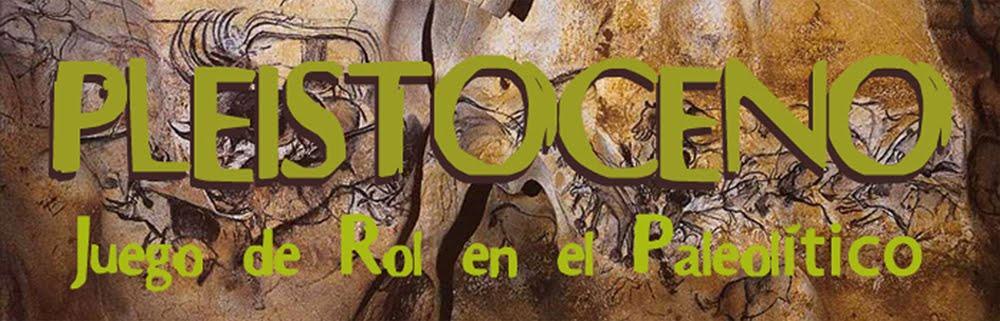 Pleistoceno - Juego de rol en el Paleolítico
