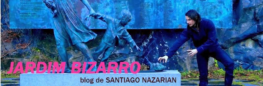 Jardim Bizarro - Santiago Nazarian
