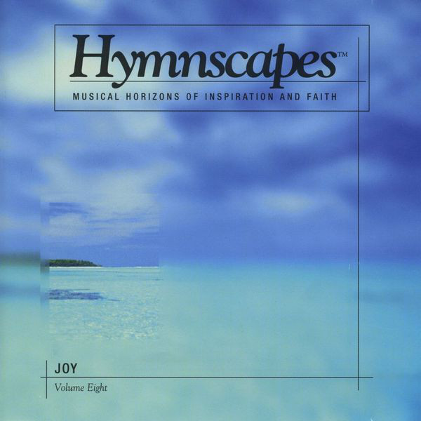 Hymnscapes-Vol 8-Joy-