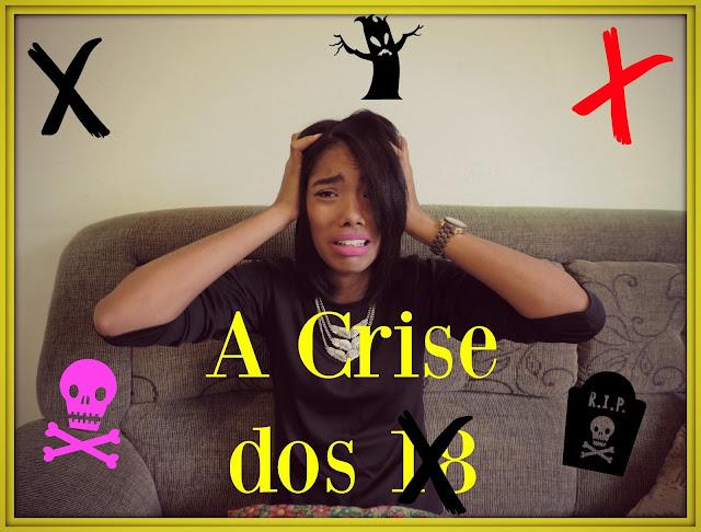 A crise dos 18!!!