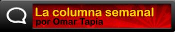 LA COLUMNA DE OMAR TAPIA