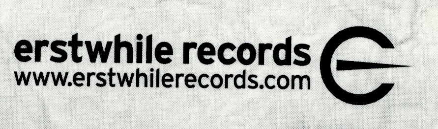 ERSTWHILE RECORDS