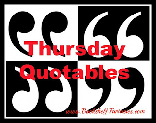 Weekly feature with book quoets Thursday Quotable.