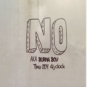 Download No By AKA, Burna Boy, DJ Clock & Timo ODV