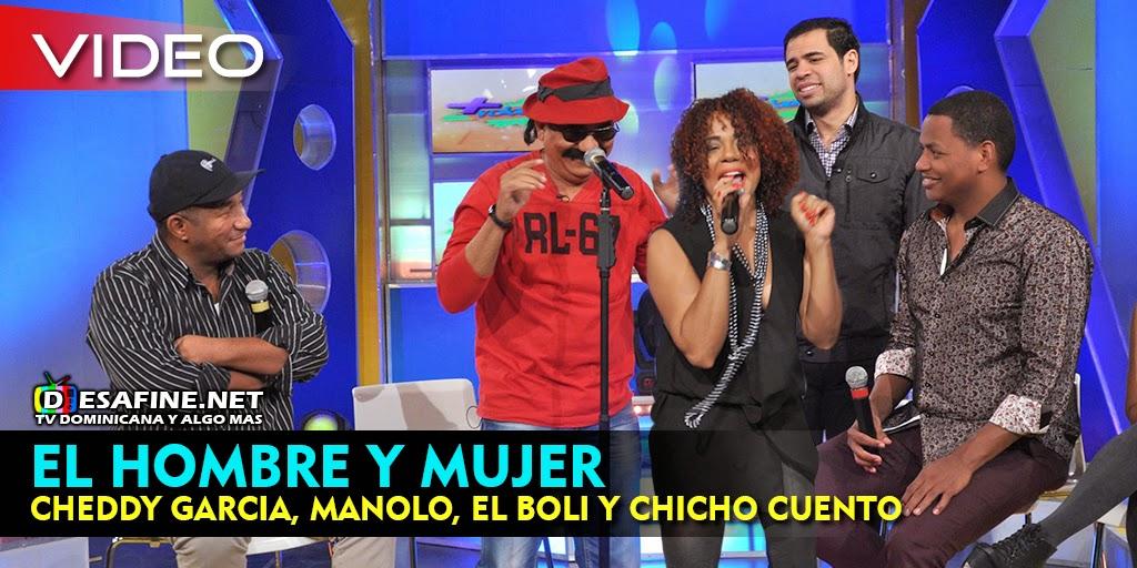 http://www.desafine.net/2015/03/el-hombre-y-mujer-con-cheddy-garcia-manolo-ozuna-el-boli-chicho-cuento-en-mas-roberto.html