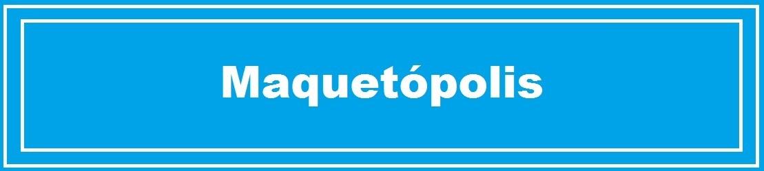 Maquetópolis