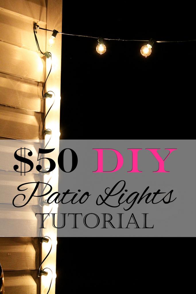$50 DIY Patio Lights Tutorial