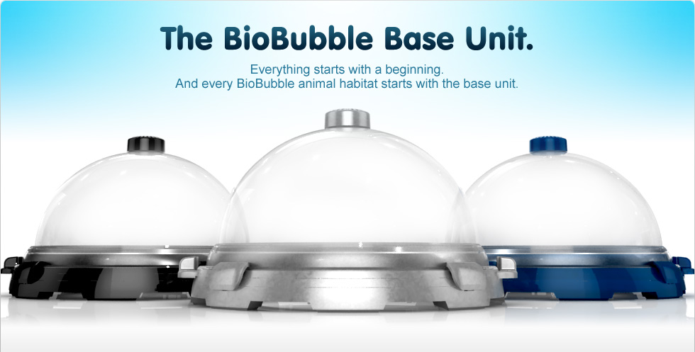 BioBubble, The Worlds most versitile Animal habitat.