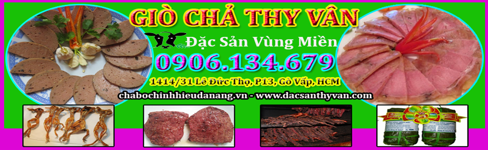 Chả Bò Đà Nẵng - Bò Một Nắng - Thịt Trâu Gác Bếp - Giò Bê Nghệ An