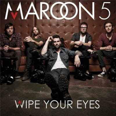 Maroon 5 - Wipe Your Eyes Lyrics