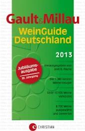 Meine Empfehlung: Der Die Jubiläumsausgabe des Gault Millau- WeinGuide Deutschland 2013