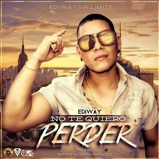 Ediway - No Te Quiero Perder