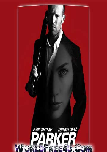 Poster Of Parker (2013) In Hindi English Dual Audio 300MB Compressed Small Size Pc Movie Free Download Only At worldfree4u.com