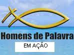 HOMENS DE PALAVRA E AÇÃO