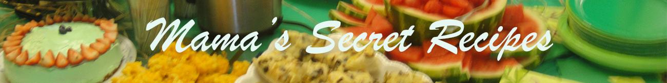 Mama's Secret Recipes