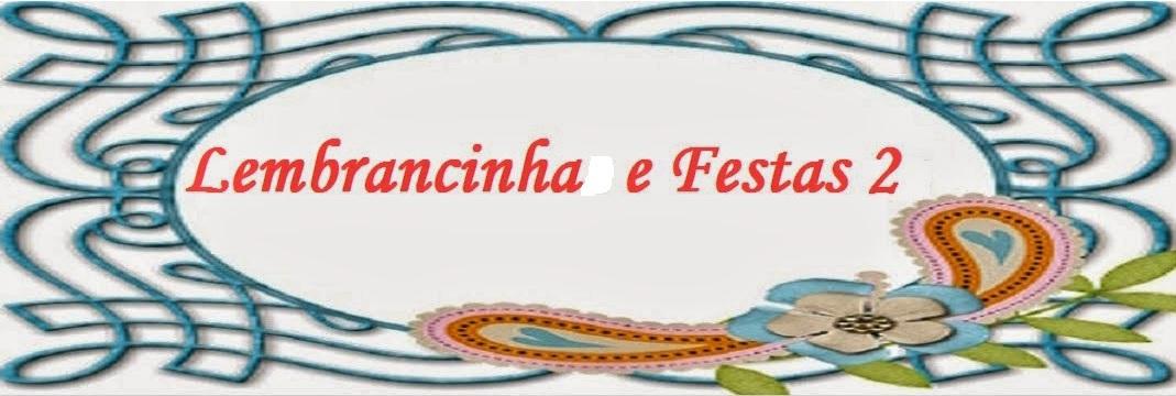 LEMBRANCINHA E FESTAS 2