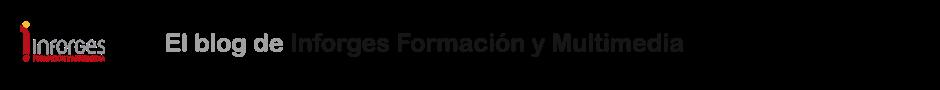 El blog de Inforges Formación y Multimedia