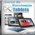 Curso de Manutenção de Tablets