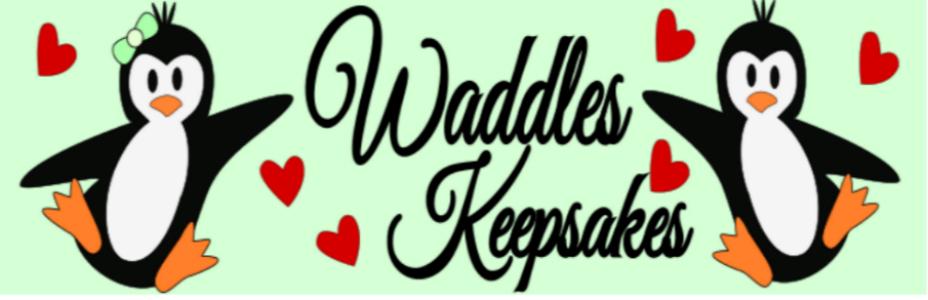Waddles Keepsakes