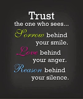 Trust The One Who Sees Sorrow Behind Your Smile, Love Behind Your Anger And Reason Behind Your Silence