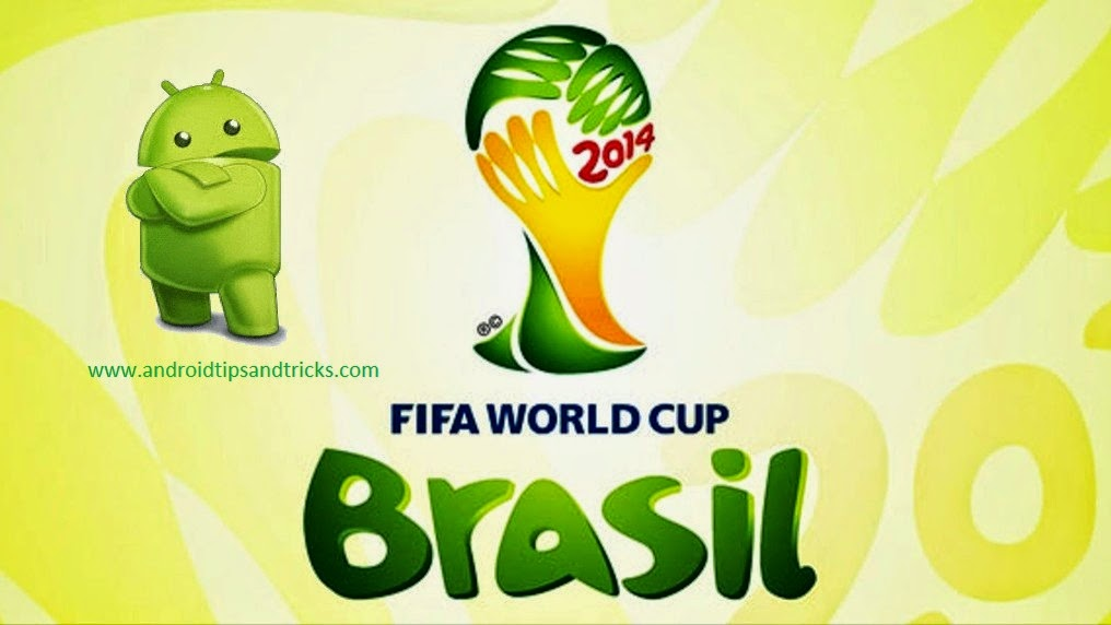 Free Download Android Apps For Brazil FIFA World Cup 2014 latest Score and Results