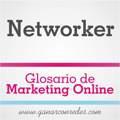 Networker | Glosario de marketing Online