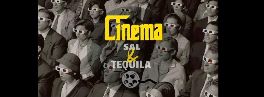 Cinema, Sal e Tequila