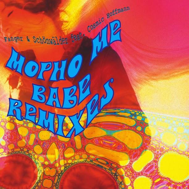 Fanger & Schönwälder feat. Cosmic Hoffmann – Mopho Me Babe (Manikin Records, 2013) / source : manikinrecords.bandcamp.com