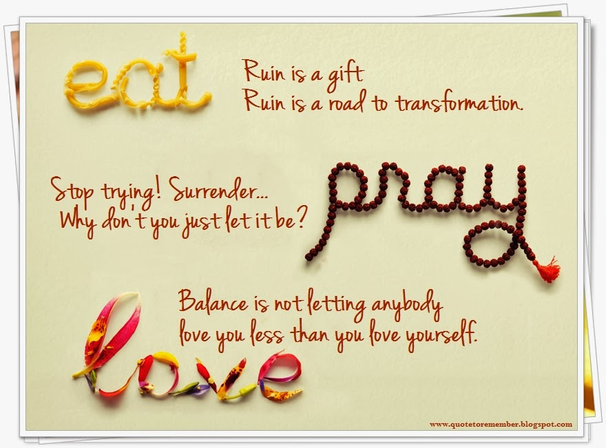 Eat Pray Love Quotes Unique Quotes About Love Eat Pray Love Quotes